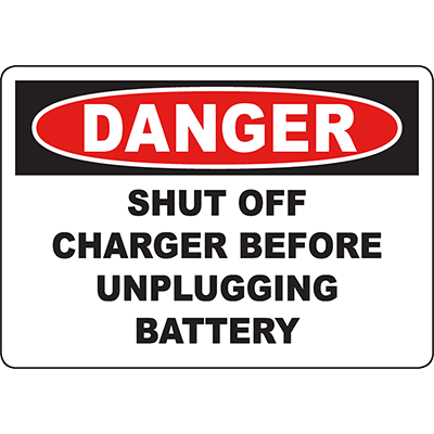 DANGER Shut Off Charger Before Unplugging Battery Sign