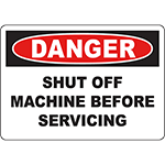 DANGER Shut Off Machine Before Servicing Sign