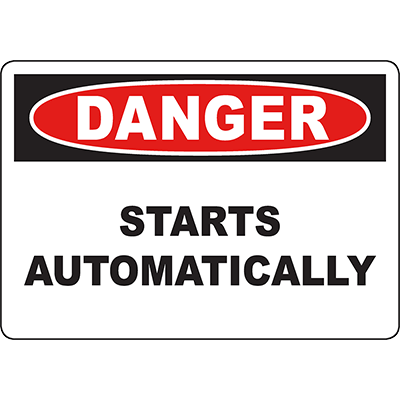 DANGER Starts Automatically Sign
