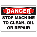 DANGER Stop Machine To Clean, Oil Or Repair Sign