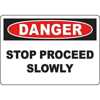 DANGER Stop Proceed Slowly Sign