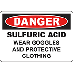DANGER Sulfuric Acid Wear Goggles And Protective Clothing Sign