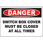 DANGER Switch Box Cover Must Be Closed At All Times Sign