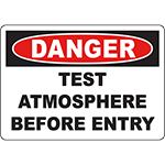 DANGER Test Atmosphere Before Entry Sign