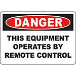 DANGER This Equipment Operates By Remote Control Sign