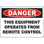 DANGER This Equipment Operates From Remote Control Sign