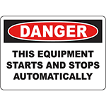 DANGER This Equipment Starts And Stops Automatically Sign