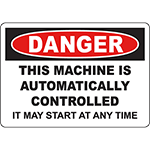 DANGER Machine Is Controlled May Start Sign