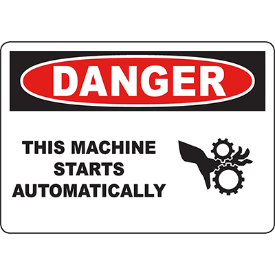 DANGER This Machine Starts Automatically Sign