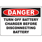 DANGER Turn Off Battery Charger Before Disconnecting Battery Sign