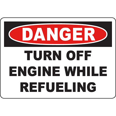 DANGER Turn Off Engine While Refueling Sign