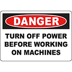 DANGER Turn Off Power Before Working On Machines Sign