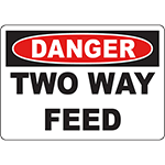 DANGER Two Way Feed Sign