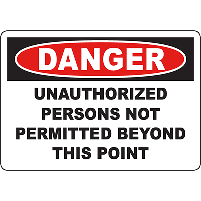 DANGER Unauthorized Persons Not Permitted Beyond This Point Sign