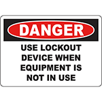 DANGER Use Lockout Device When Equipment Is Not In Use Sign
