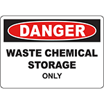 DANGER Waste Chemical Storage Only Sign