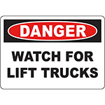 DANGER Watch For Lift Trucks Sign