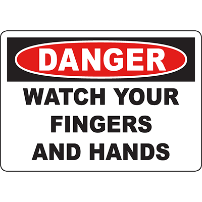 DANGER Watch Your Fingers And Hands Sign