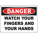 DANGER Watch Your Fingers And Your Hands Sign