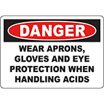 DANGER Wear Aprons, Gloves And Eye Protection Sign