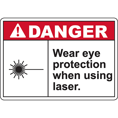DANGER Wear Eye Protection When Using Laser Sign