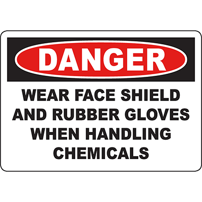 DANGER Wear Face Shield And Rubber Gloves Sign