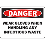 DANGER Wear Gloves When Handling Any Infectious Waste Sign