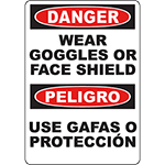 DANGER Wear Goggles Or Face Shield Bilingual Sign