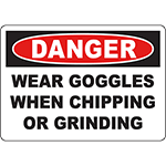 DANGER Wear Goggles When Chipping Or Grinding Sign