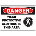 DANGER Wear Protective Clothing In This Area Sign