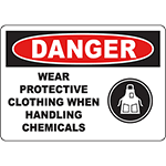 DANGER Wear Protective Clothing When Handling Chemicals Sign