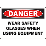 DANGER Wear Safety Glasses When Using Equipment Sign
