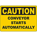 CAUTION Conveyor Starts Automatically Sign