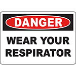 DANGER Wear Your Respirator Sign