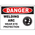 DANGER Welding Arc Wear Eye Protection Sign