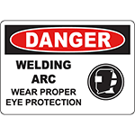 DANGER Welding Arc Wear Proper Eye Protection Sign