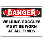 DANGER Welding Goggles Must Be Worn At All Times Sign