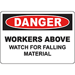 DANGER Workers Above Watch For Falling Material Sign