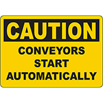 CAUTION Conveyors Start Automatically Sign