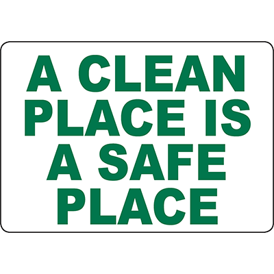 A Clean Place Is A Safe Place Sign