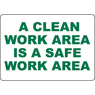 A Clean Work Area Is A Safe Work Area Sign
