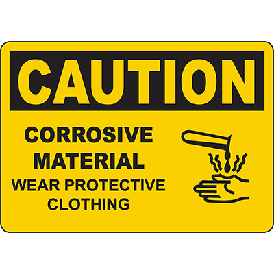 CAUTION Corrosive Material Wear Protective Clothing Sign