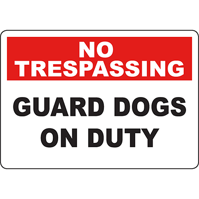 No Trespassing Guard Dogs On Duty Sign