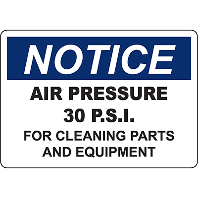 NOTICE Air Pressure 3 PSI For Cleaning Parts And Equipment Sign