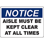 NOTICE Aisle Must Be Kept Clear At All Times Sign