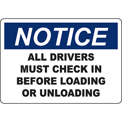 NOTICE Drivers Must Check In Before Loading Sign