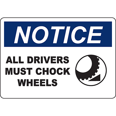 NOTICE All Drivers Must Chock Wheels Sign