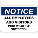 NOTICE All Employees And Visitors Must Wear Eye Protection Sign