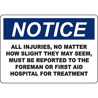 NOTICE All Injuries Must Be Reported Sign