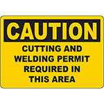 CAUTION Cutting And Welding Permit Required In This Area Sign